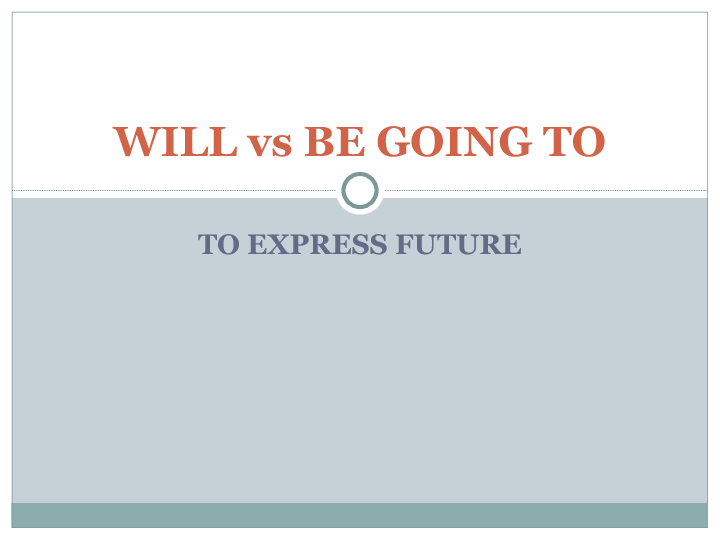 English Corner – 'Will' and 'Going To'