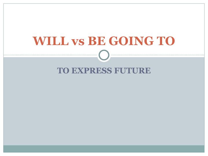 English Corner – 'Will' and 'GoingTo'