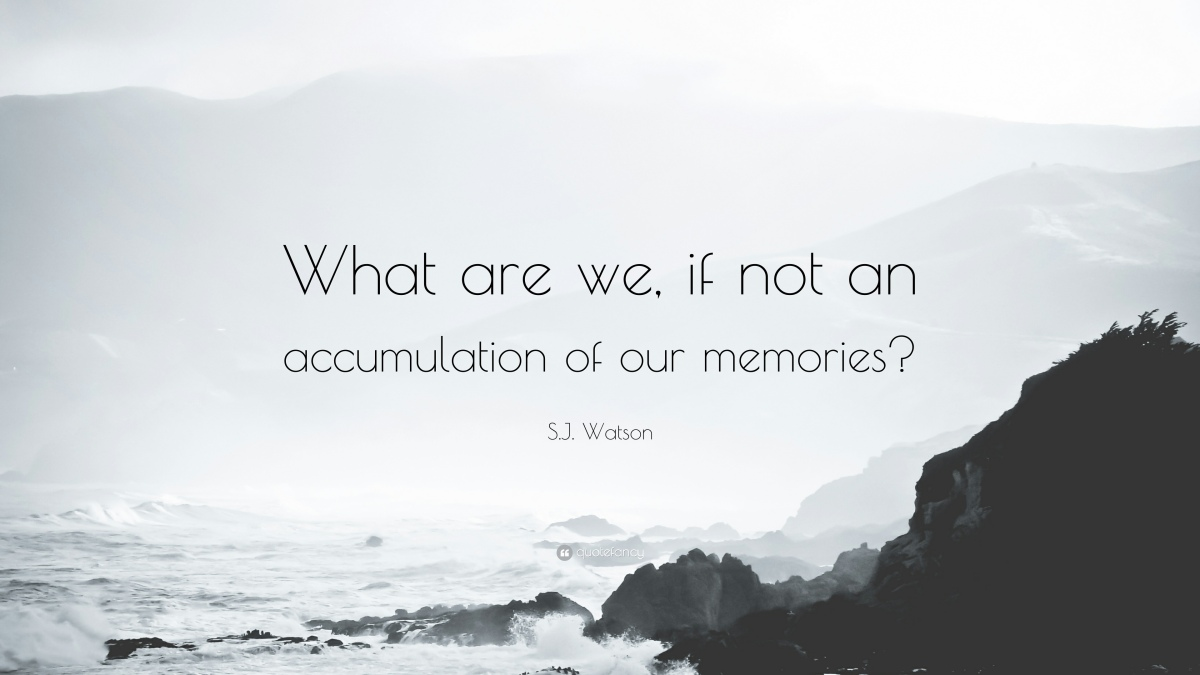 What are we left with? (Our Memories)