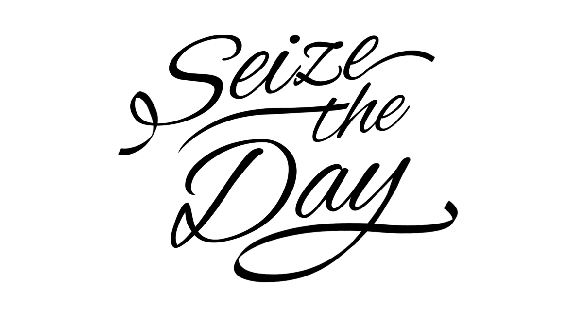 The Real Meaning of 'Seize TheDay'